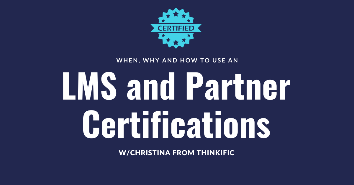 When, why and how to use an LMS and Partner Certifications