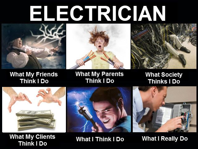 Electrician Meme: What my family thinks I do