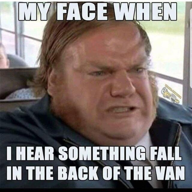 Electrician Meme: My face when I hear something fall in the back of the van