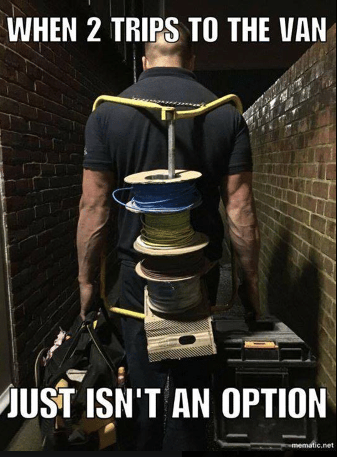 Electrician Meme: When 2 trips to the van just isn't an option