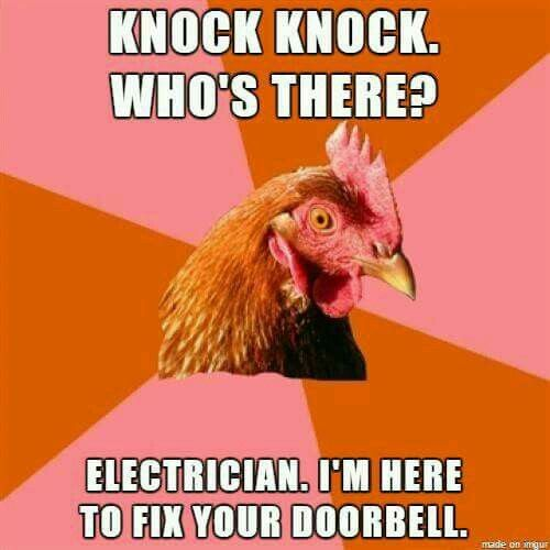 Electrician Meme: Knock knock. Who's there? Electrician. I'm here to fix your doorbell.