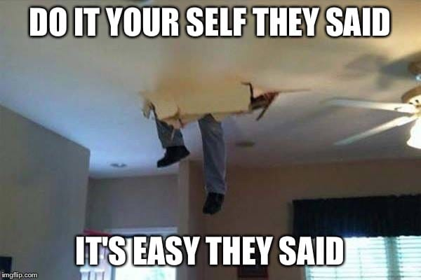 Electrician Meme: Do it yourself they said it's easy they said