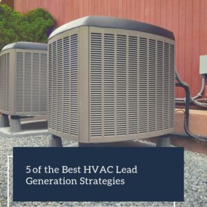 HVAC Advertising: 5 Lead Generation Strategies