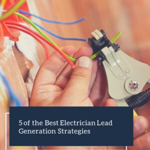 Electrician Advertising - 5 Best Lead Generation Strategies