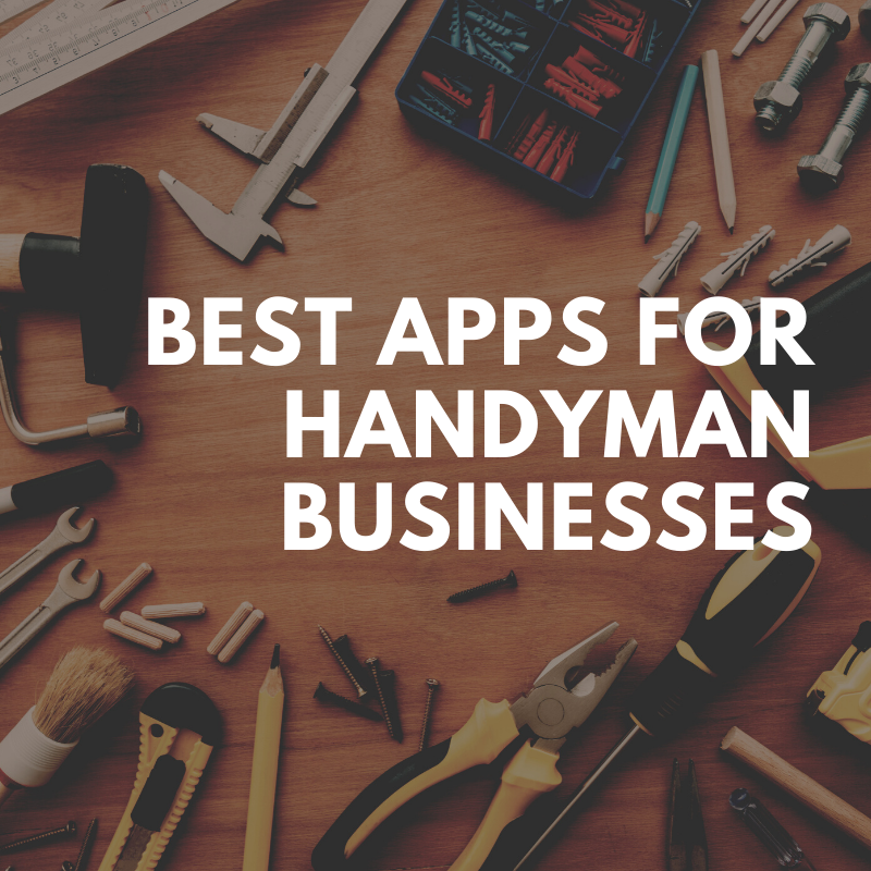 Best Apps for Handyman Businesses