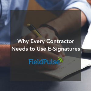 Why Every Contractor Needs e-Signatures