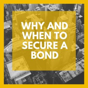 Why and When to Secure a Bond