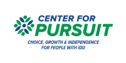 The Center for Pursuit choice growth and independence for people with IDD