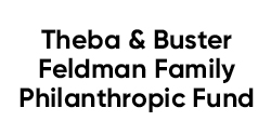 Theba and Buster Feldman Family Philanthropic Fund