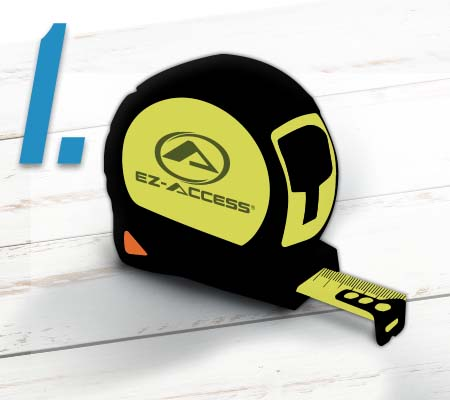 Step 1 - image of EZ-ACCESS branded tape measure
