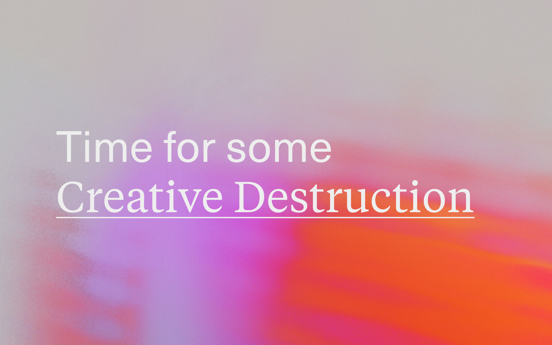 Time For Some 'Creative Destruction' by Jeremy Frommer