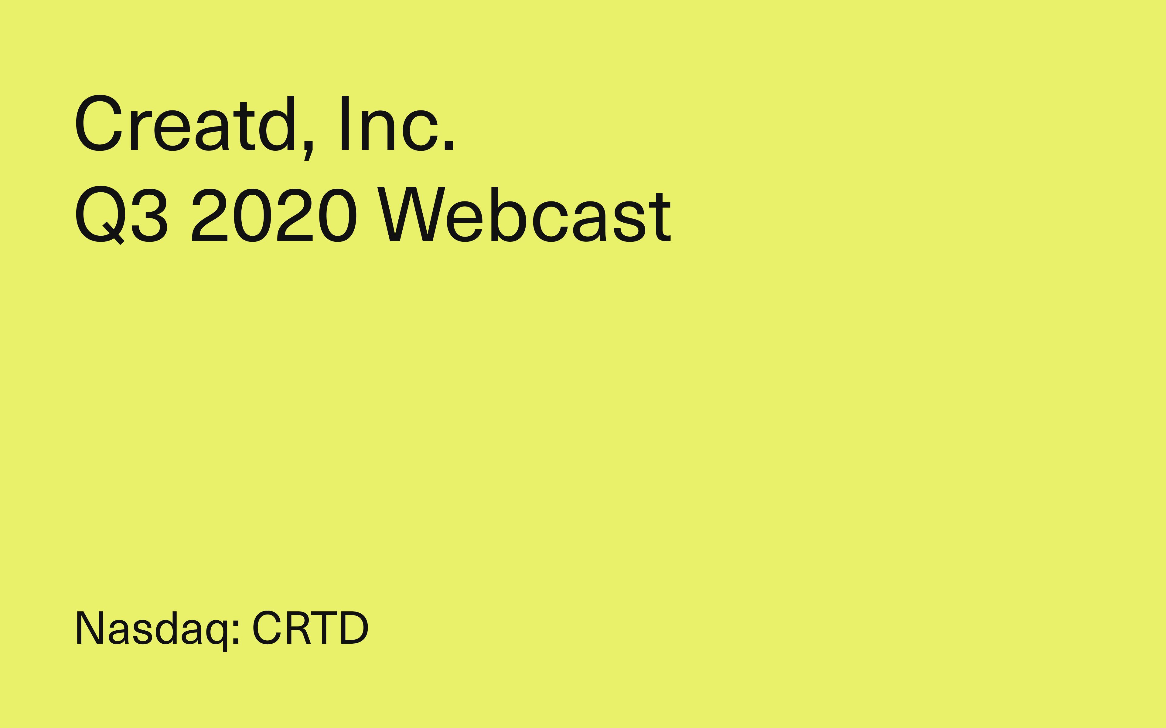 Creatd, Inc. Q3 2020 Webcast Recap