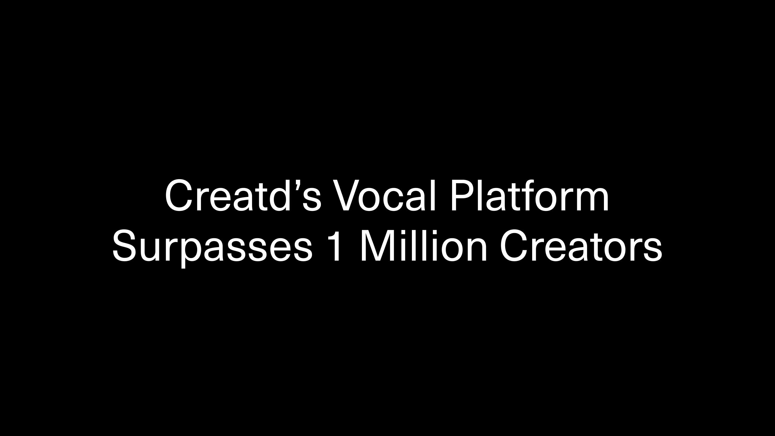 Creatd's Vocal Platform Surpasses 1 Million Creators