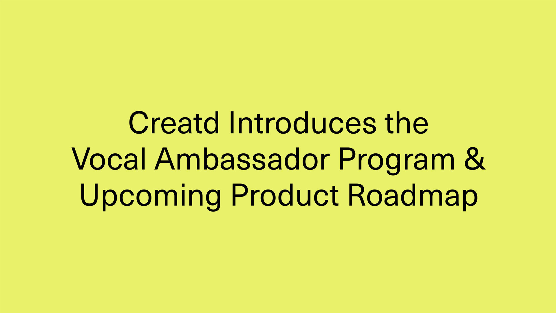 Creatd Introduces the Vocal Ambassador Program to Drive Subscription Growth, and Provides Guidance on Upcoming Product Roadmap