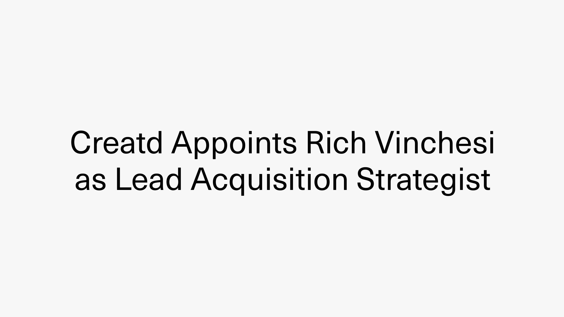 Creatd Bolsters Corporate Venture Capabilities with Appointment of Rich Vinchesi as Lead Acquisition Strategist for Creatd Partners