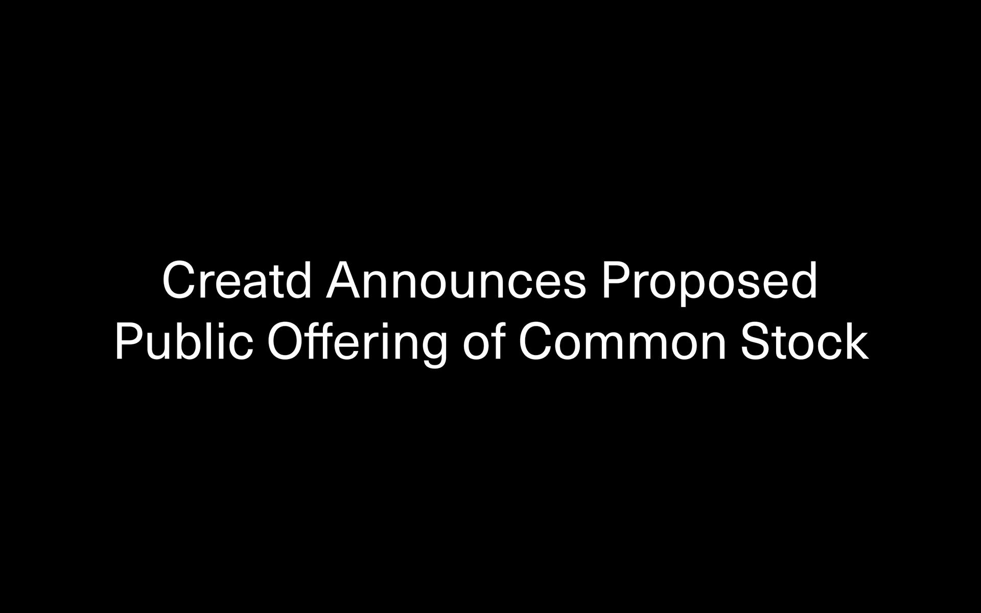 Creatd Announces Proposed Public Offering of Common Stock