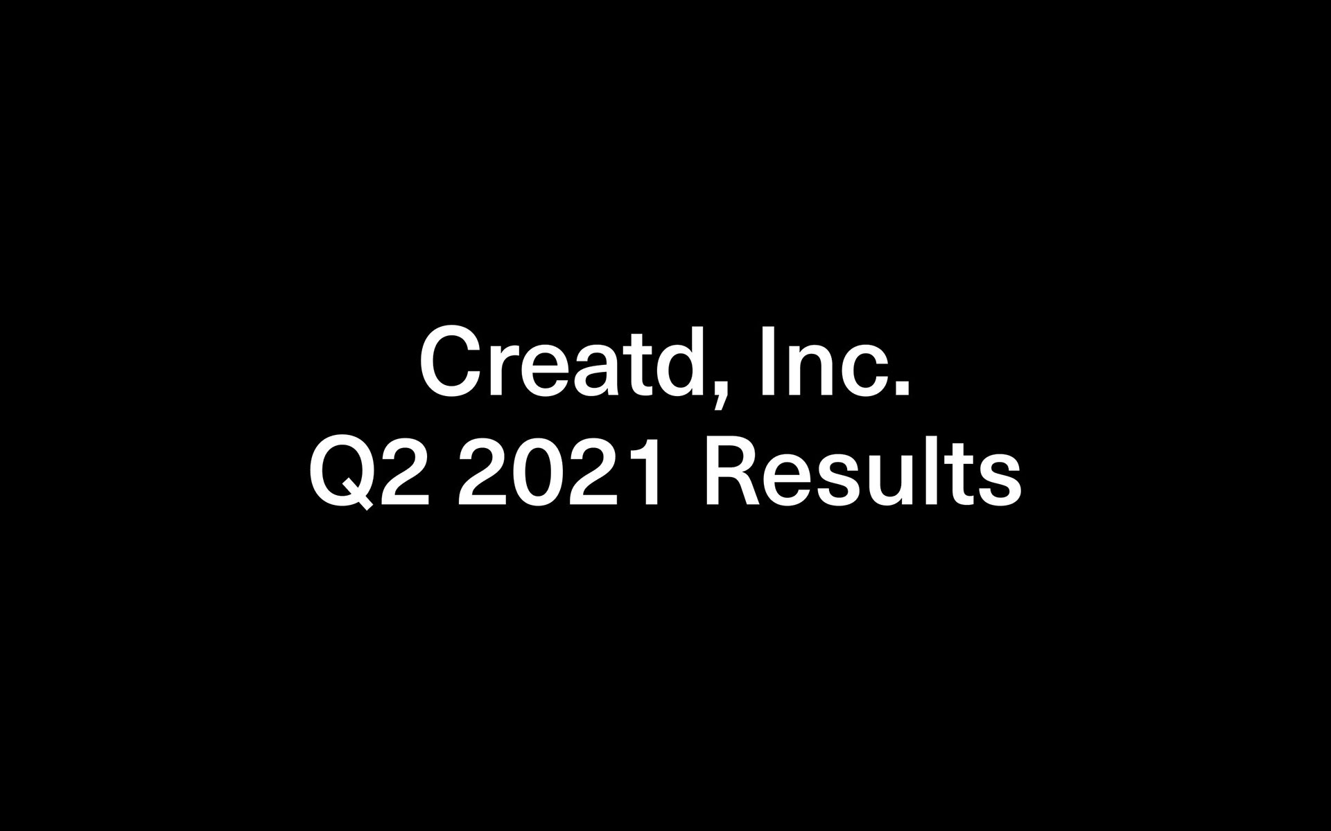 Creatd, Inc. Reports Record Second Quarter and First Half 2021 Financial Results