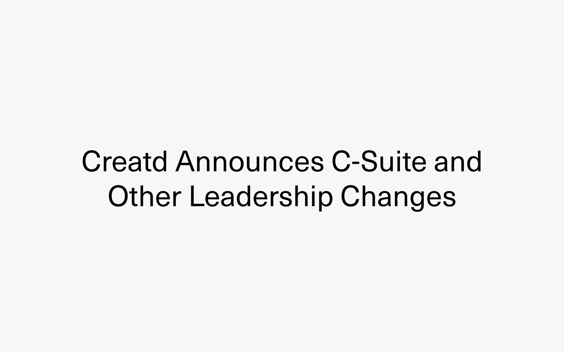 Creatd Announces C-Suite and Other Leadership Changes