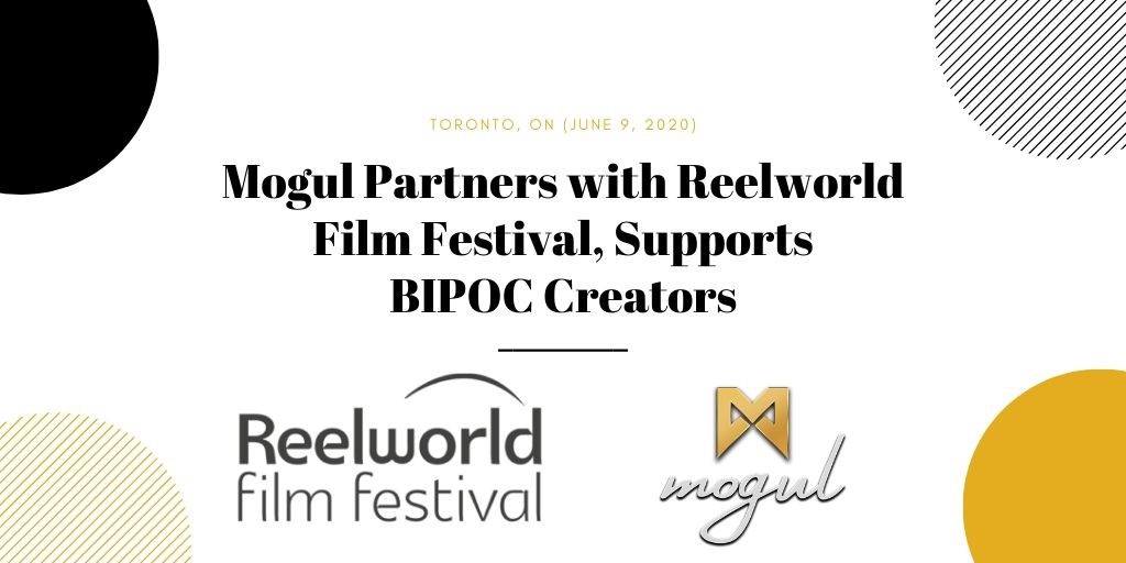 Mogul Partners with Reelworld Film Festival, Supports BIPOC Creators