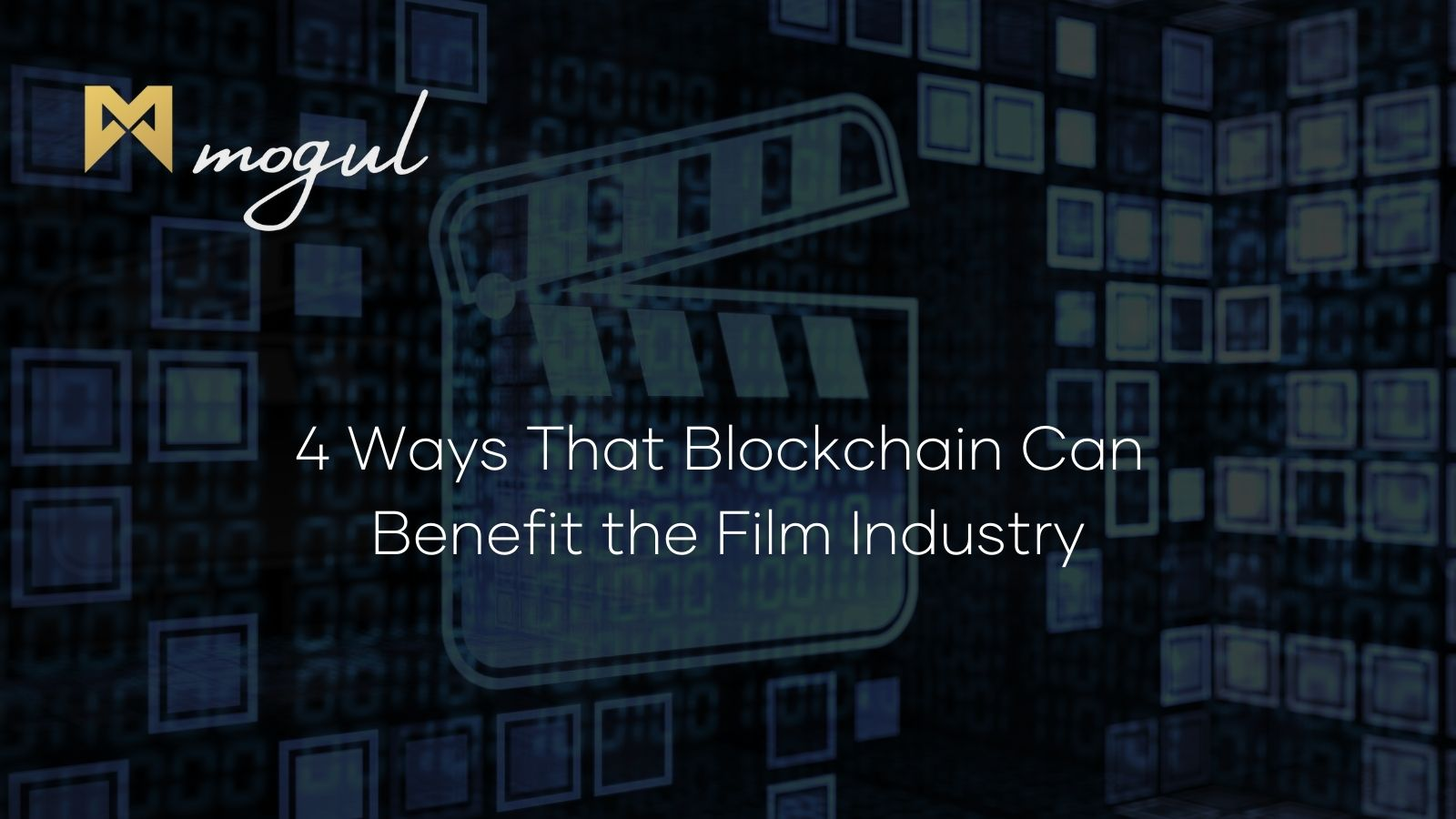 4 Ways That Blockchain Can Benefit the Film Industry