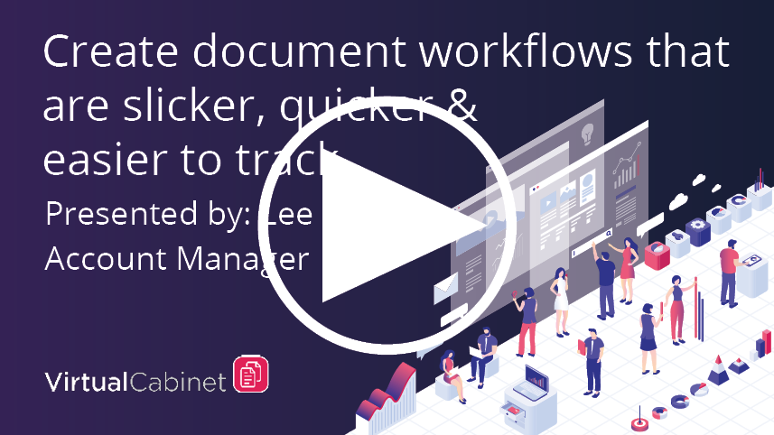 Create document workflows that are slicker, quicker and easier to track - webinar