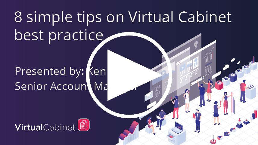 8 simple tips on Virtual cabinet best practice - webinar