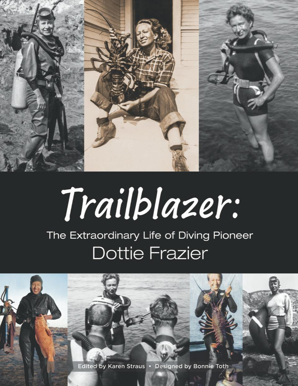 Trailblazer. The Extraordinary Life of Diving Pioneer Dottie Frazier
