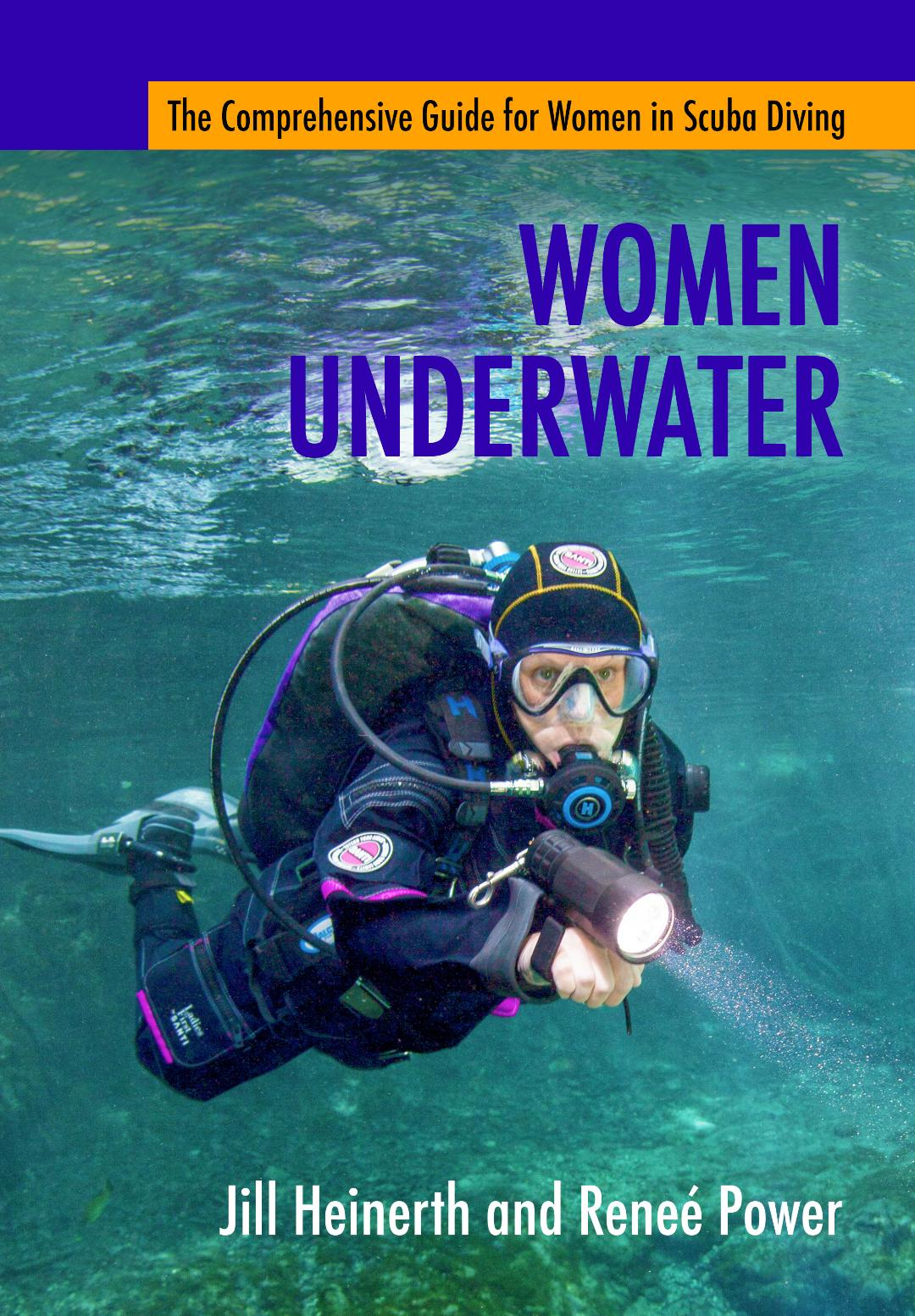 Women Underwater: The Comprehensive Guide for Women in Scuba Diving (softcover book)