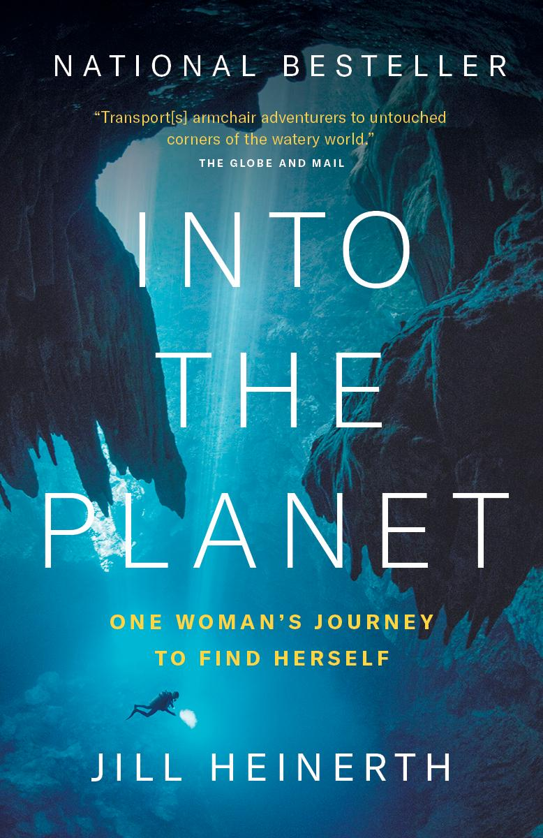 Into The Planet - My Life as a Cave Diver (hardcover, paperback, audio, and e-book)