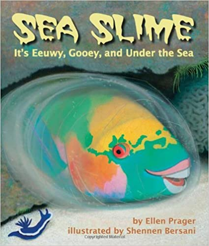 Sea Slime It's Eeuwy, Gooey and Under the Sea