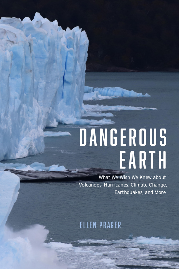 Dangerous Earth: What We Wish We Knew about Volcanoes, Hurricanes, Climate Change, Earthquakes, and More