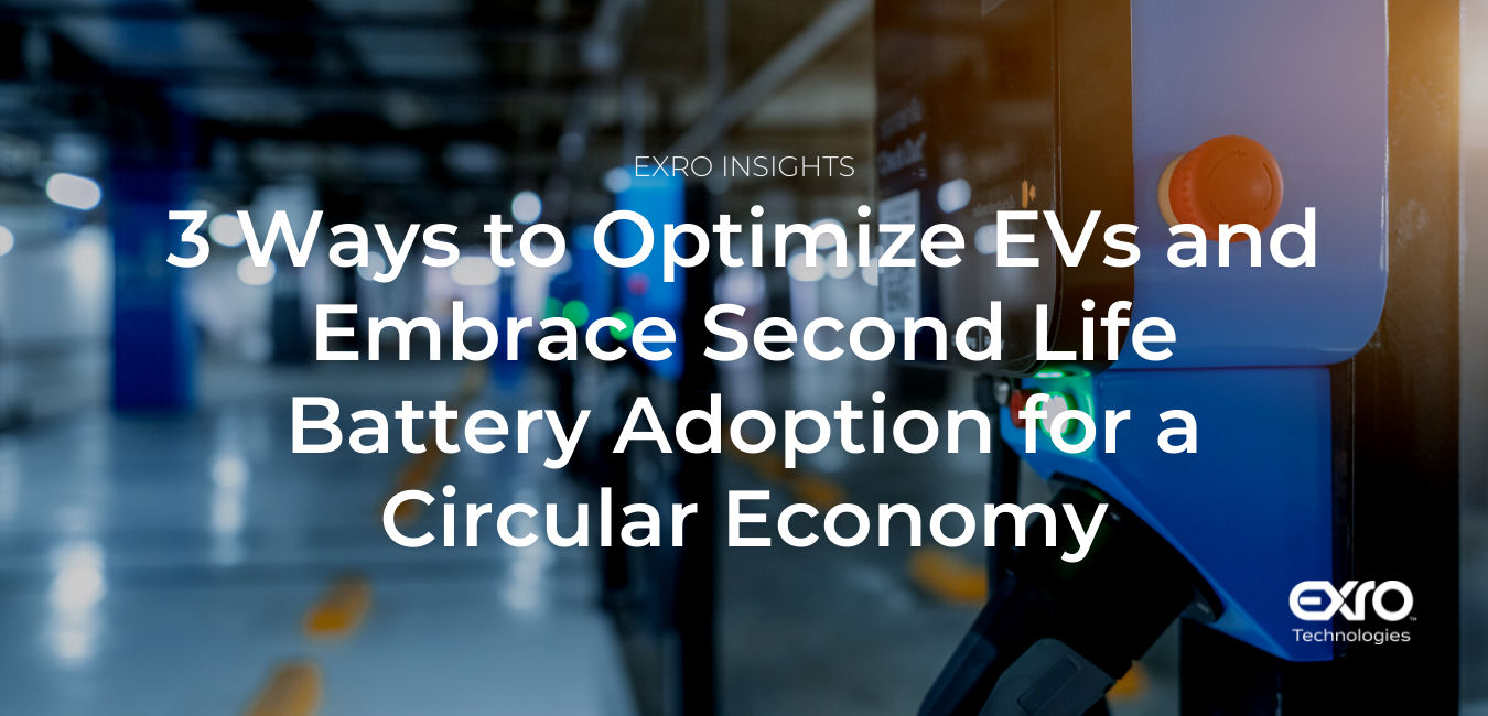 Exro Insights: 3 Ways to Optimize EVs and Embrace Second Life Battery Adoption for Circular Economy