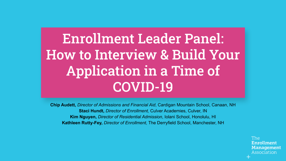 Enrollment Leader Panel: How to Interview & Build Your Application in a Time of COVID-19