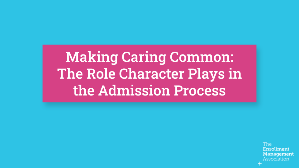 Making Caring Common- The Role Character Plays in the Admission Process