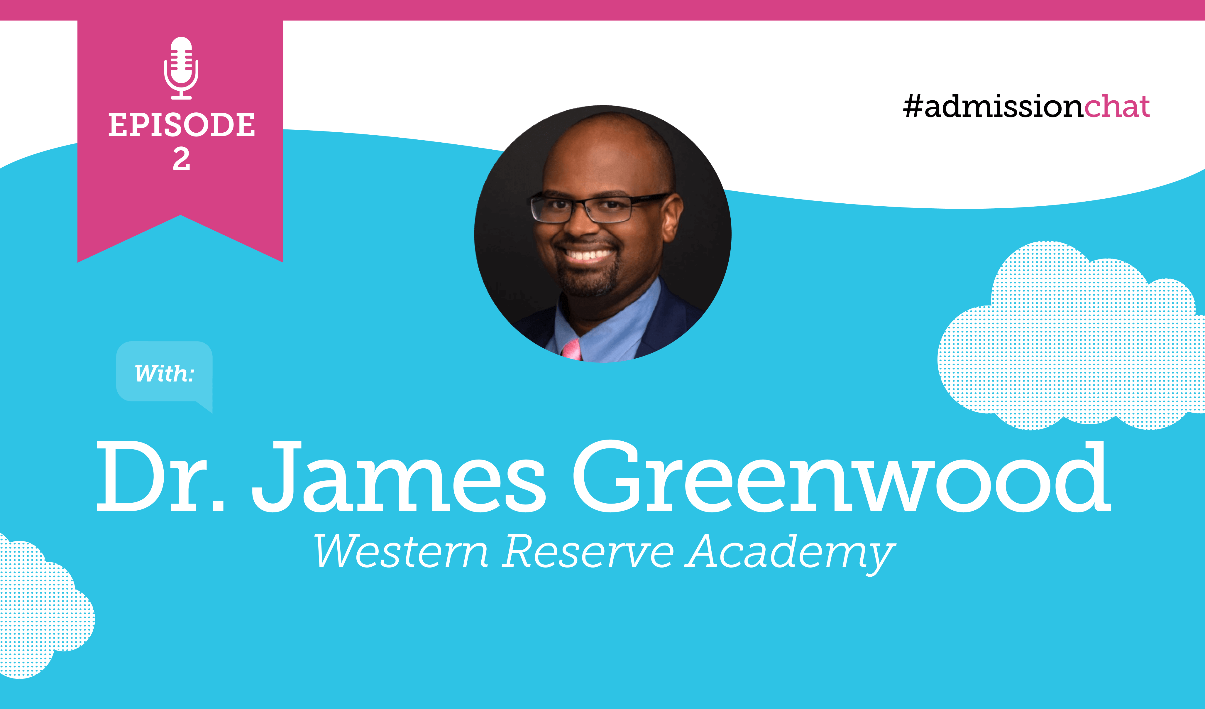 A banner image for #admissionchat featuring Dr. James Greenwood from Western Reserve Academy.