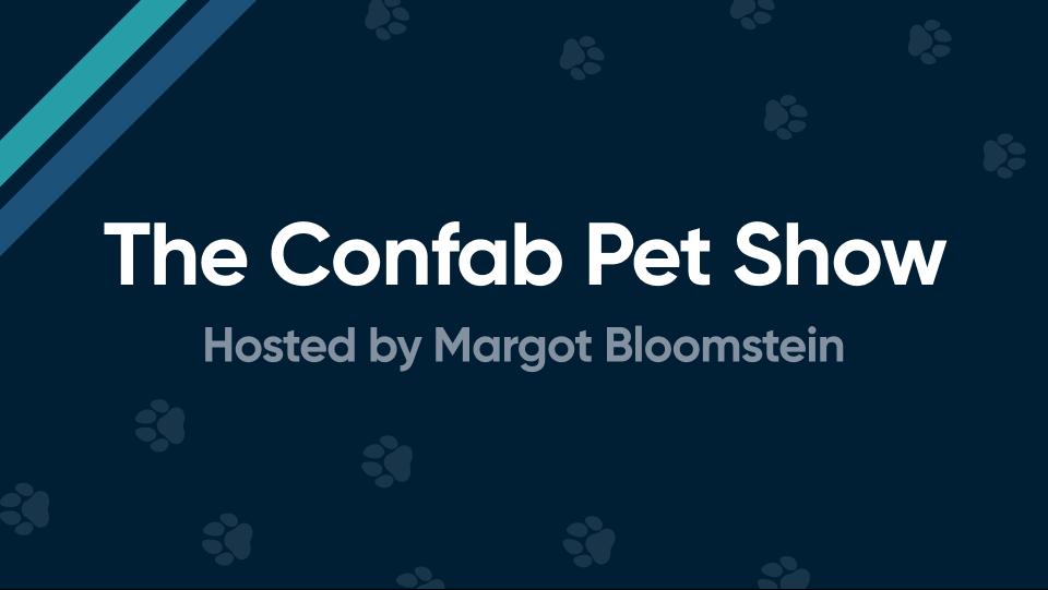 The Confab Pet Show