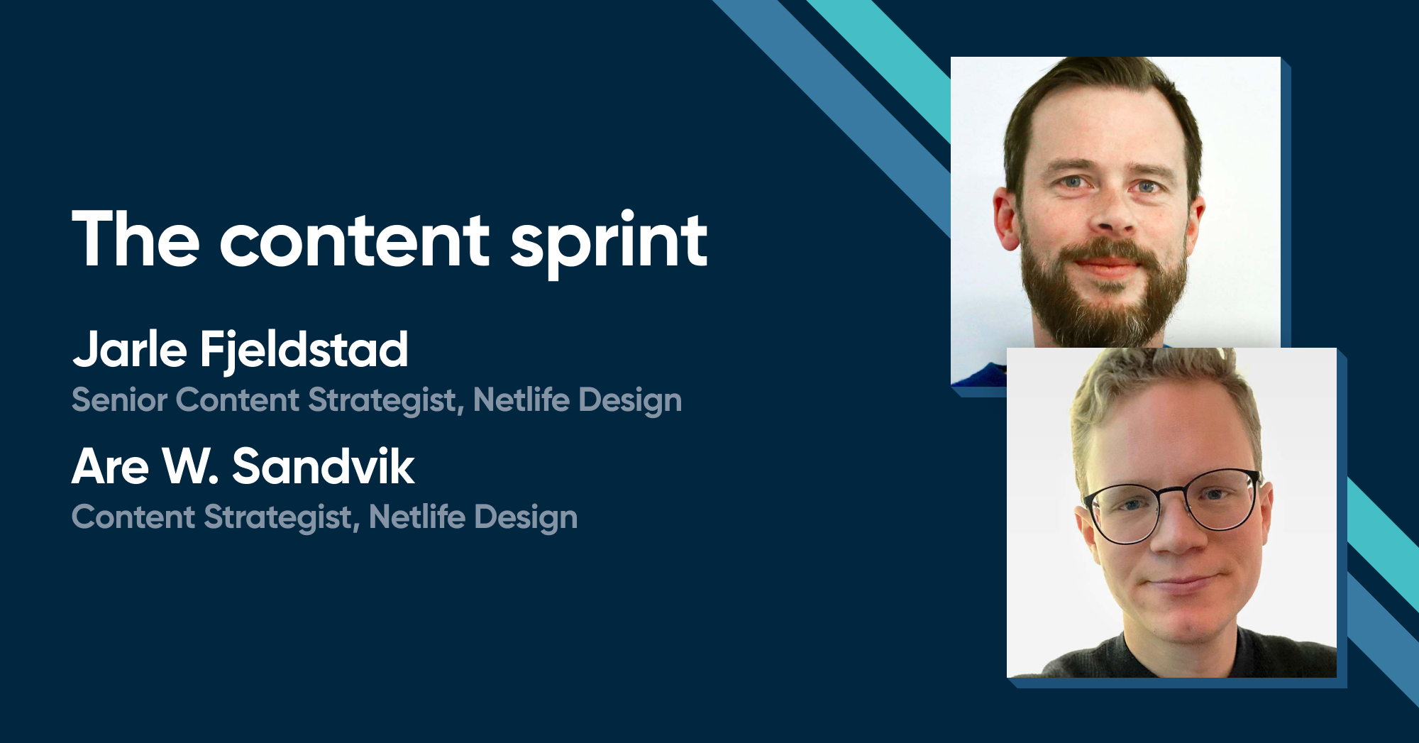 Jarle Fjeldstad and Are W Sandvik - The content sprint