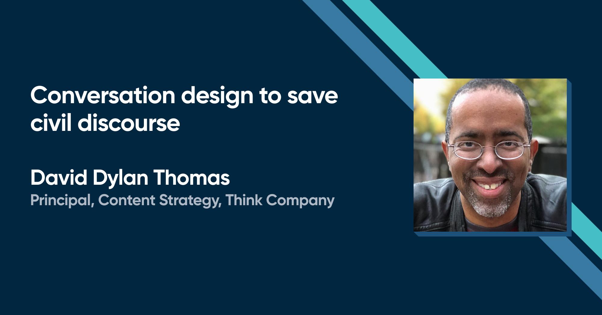 David Dylan Thomas - Conversation design to save civil discourse