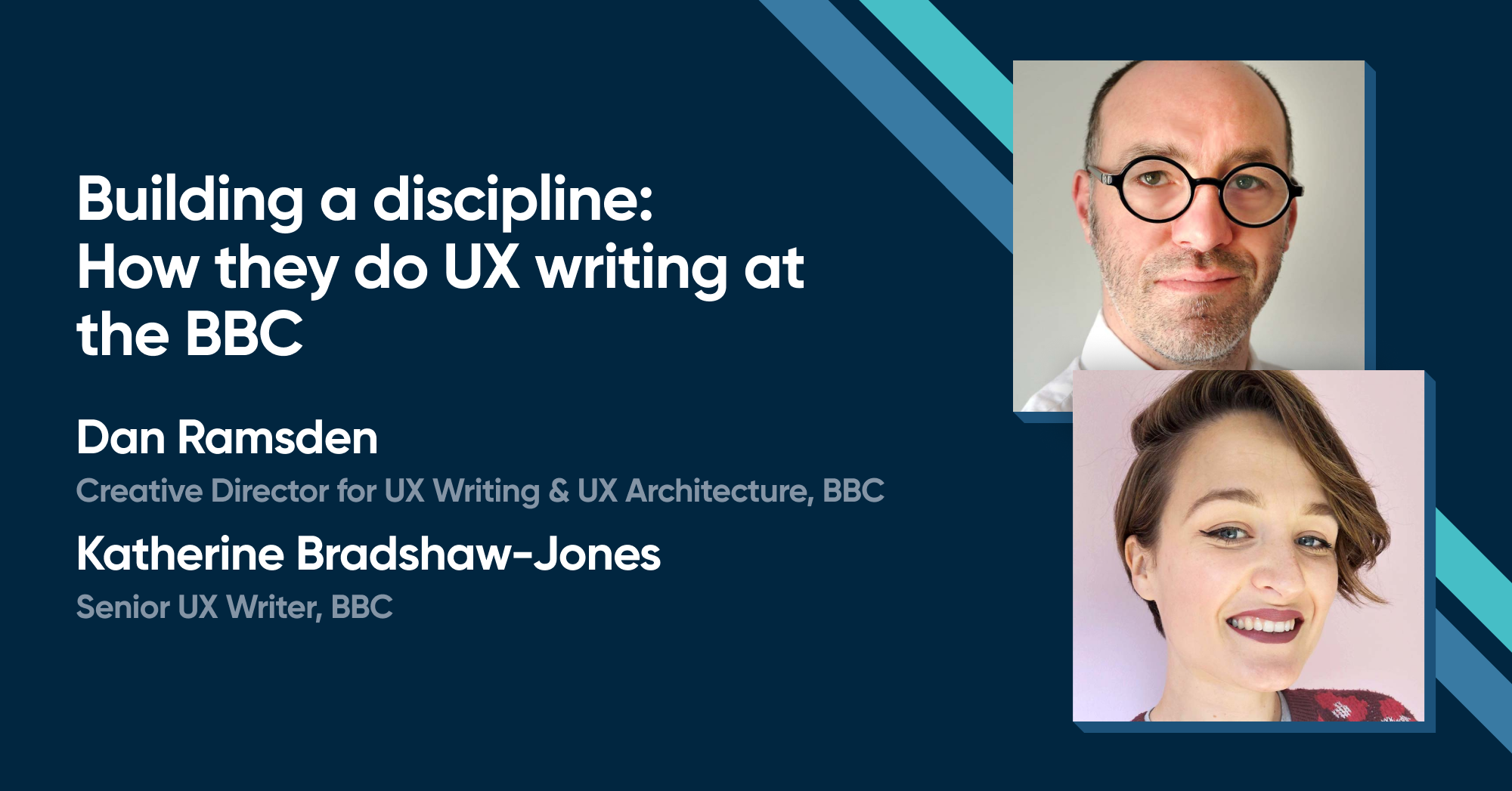Dan Ramsden & Katherine Bradshaw-Jones - Building a discipline: How they do UX writing at the BBC