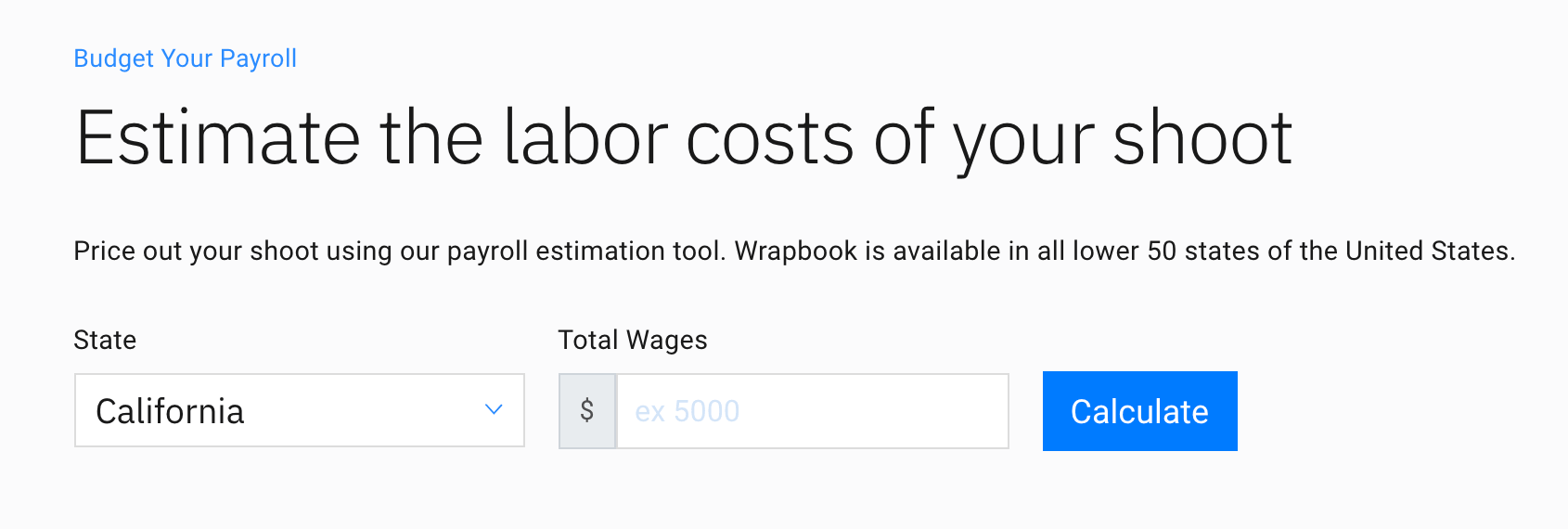 Wrapbook's payroll estimator is a great place to start estimating fringes.
