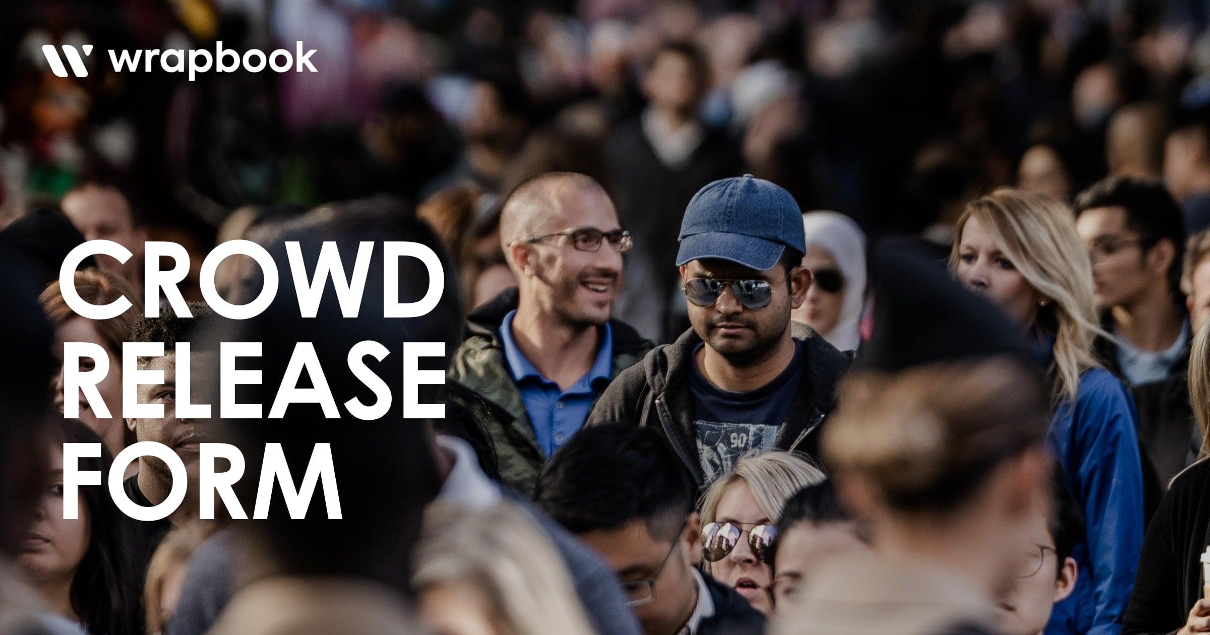 Model Release Form - Crowd Release Form - Wrapbook