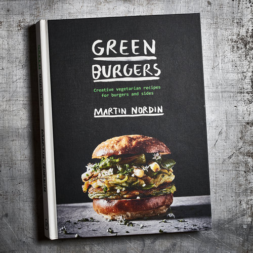 Green Burgers: Creative Vegetarian Recipes for Burgers and Sides, Martin Nordin