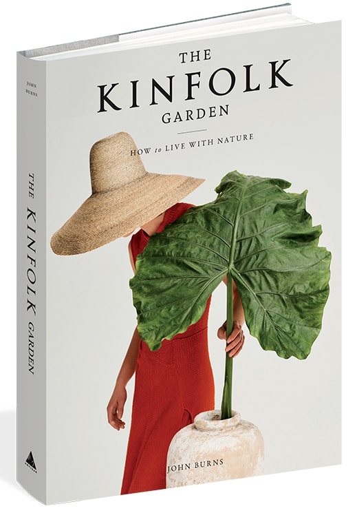 The Kinfolk Garden: How To Live With Nature, John Burns