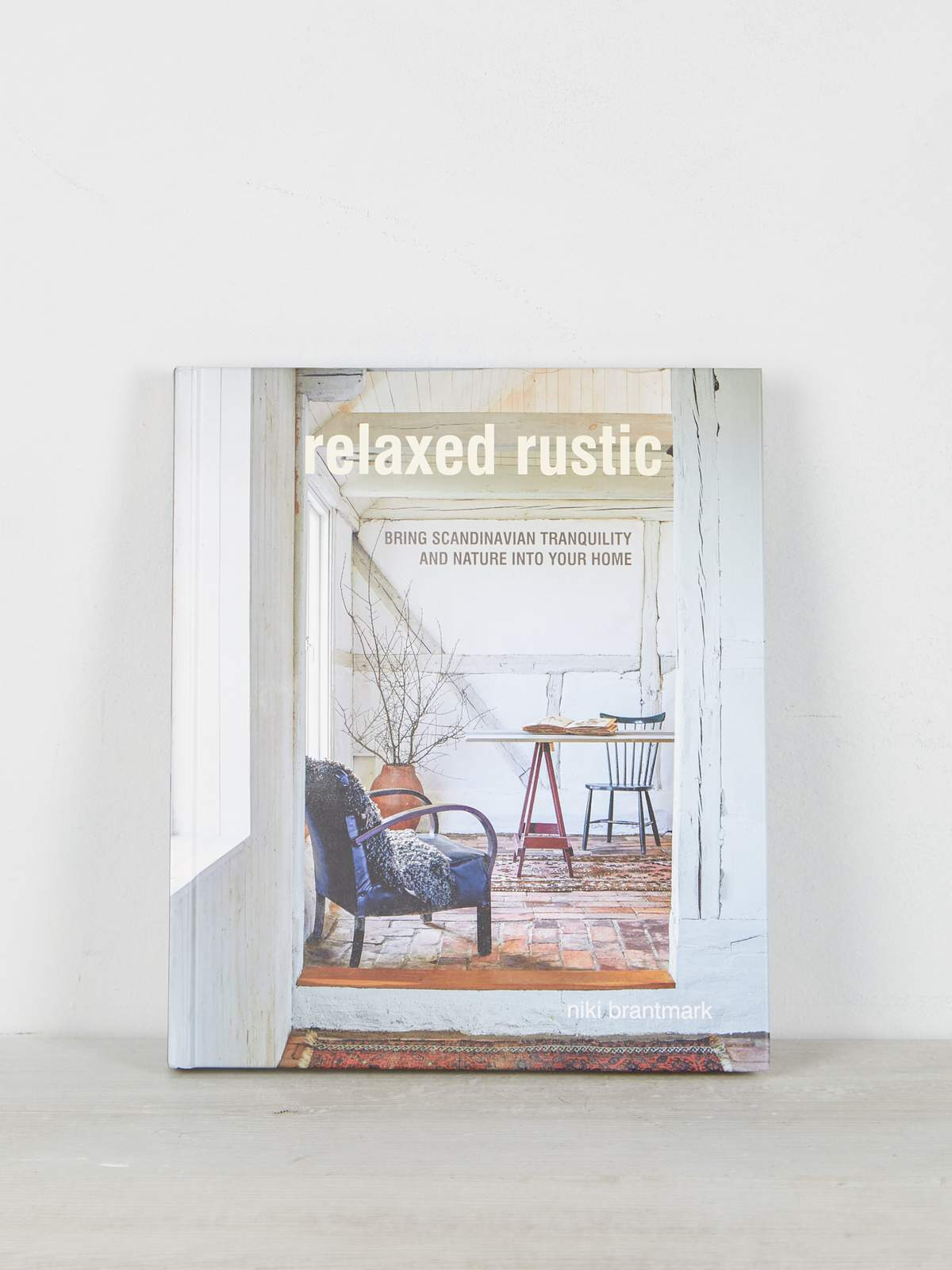 Relaxed Rustic by Niki Brantmark Book