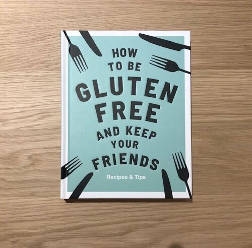 How to be Gluten-Free and Keep Your Friends by Anna Barnett book