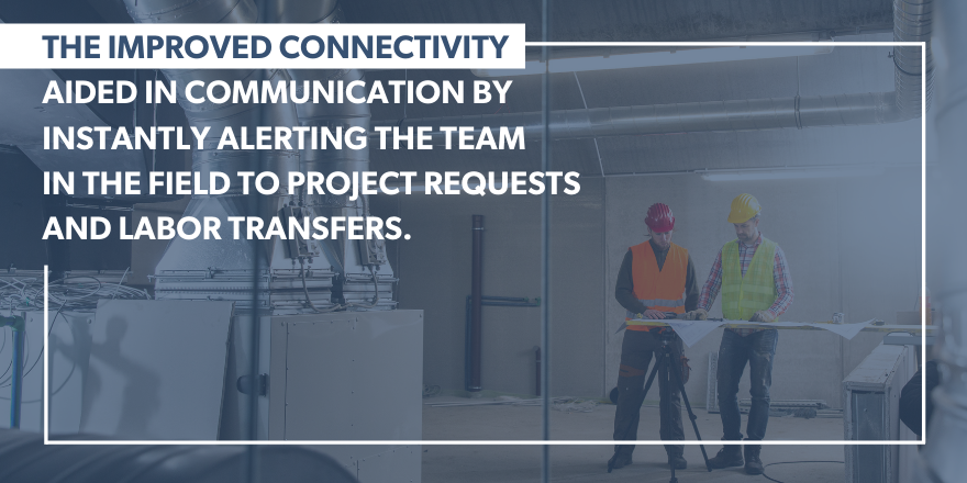 """Two contractors viewing a blueprint with the quote """"The improved connectivity aided in communication by instantly alerting the team in the field to project requests and labor transfers."""""""