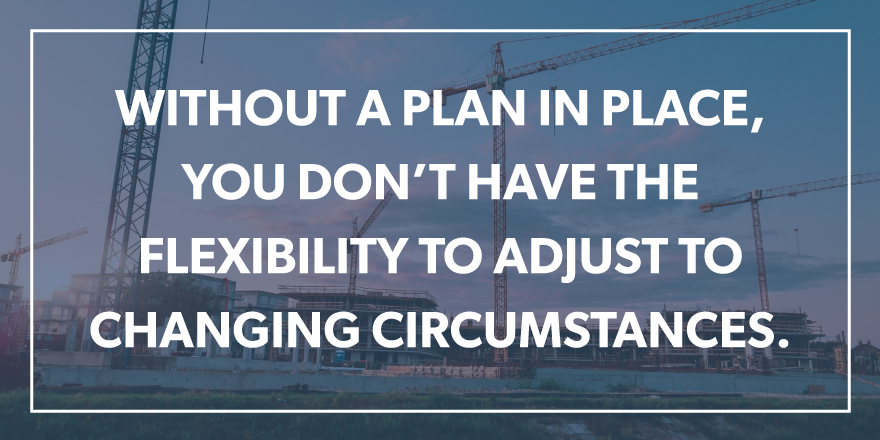 """An image quoting """"Without a plan in place, you don't have the flexibility to adjust to changing circumstance."""""""