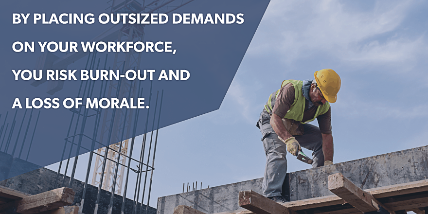 "A construction worker hammers in a nail next to the quote ""by placing outsized demands on your workforce, you risk burn-out and loss of morale."""