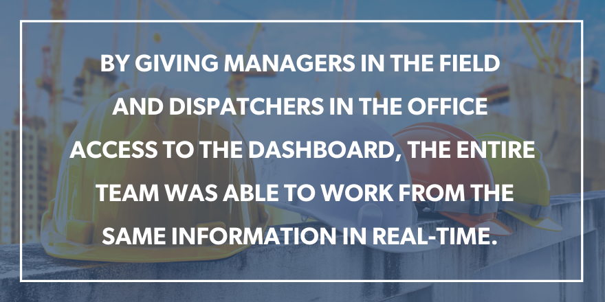 "A text graphic stating ""by giving managers in the field and dispatchers in the office access to the dashboard, the entire team was able to work from the same information in real time."""