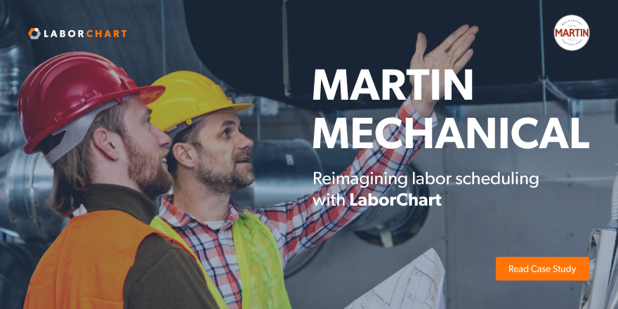 cover image of LaborChart and Martin Mechanical case study titled reimagining labor scheduling with LaborChart